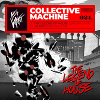 Collective Machine - The Legend Of House Ep