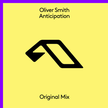 Oliver Smith - Anticipation