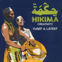 Yusef Lateef - Hikima - Creativity