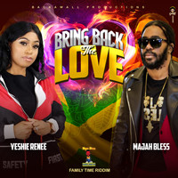 Majah Bless featuring Yeshie Renee - Bring Back the Love (feat. Yeshie Renee)