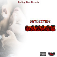ShyneTyme - Savage (Explicit)