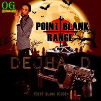 Dehja D - Point Blank Range