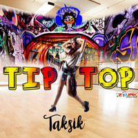 Taksik - Tip Top