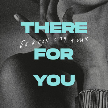 Gorgon City - There For You