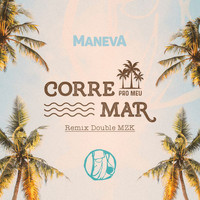 Maneva - Corre Pro Meu Mar (Double MZK Remix)