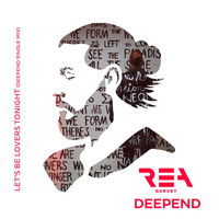 Rea Garvey - Let's Be Lovers Tonight (Deepend Single Mix)