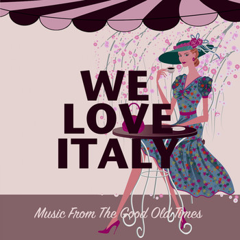 Various Artists - We Love Italy (Music From The Good Old Times)
