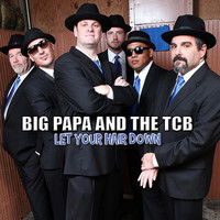Big Papa and the TCB - Let Your Hair Down