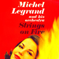 Michel Legrand - Strings On Fire! (Remastered)