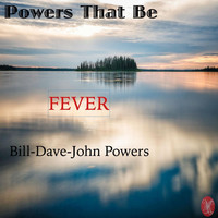 Powers That Be - Fever