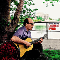 Charlie Byrd - The Guitar Artistry of Charlie Byrd (Remastered)