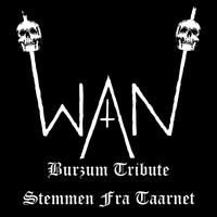 WAN / - A Tribute To Burzum