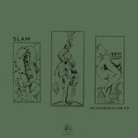 Slam - Reverberation EP