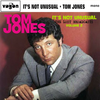 Tom Jones - It's Not Unusual: The Lost Broadcasts Vol. 2