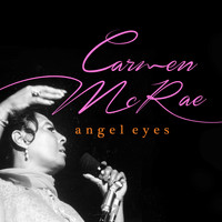 Carmen McRae - Angel Eyes