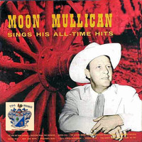 Moon Mullican - Sings His All Time Hits