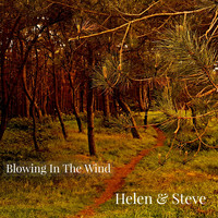 Helen & Steve / - Blowing In The Wind