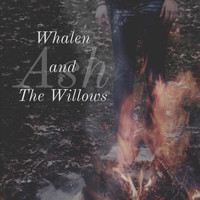 Whalen and the Willows - Ash