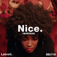 Latroit - Nice (Twice as Nice) (Remixes)