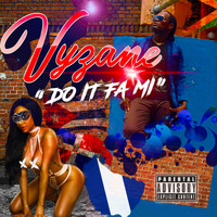 Vyzane / - Do It Fa Mi