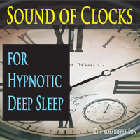 The Kokorebee Sun - Sound of Clocks for Hypnotic Deep Sleep