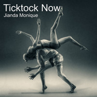 Jianda Monique - Ticktock Now