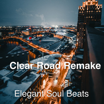 Elegant Soul Beats - Clear Road Remake