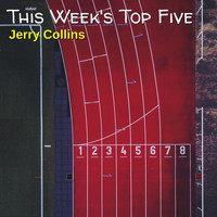 Jerry Collins - This Week's Top Five