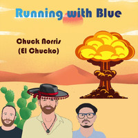 Running with Blue - Chuck Norris (El Chucko)