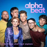 Alphabeat - I Don't Know What's Cool Anymore (Explicit)