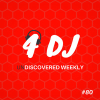Various Artists / - 4 DJ: UnDiscovered Weekly #80