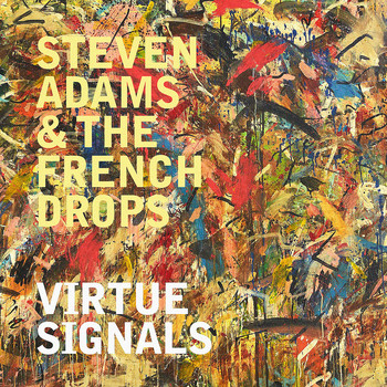 Steven Adams, The French Drops / - Virtue Signals