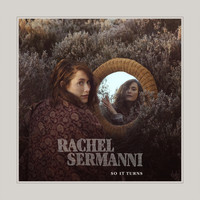 Rachel Sermanni - So It Turns
