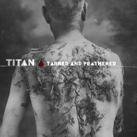 Titan - Tarred and Feathered