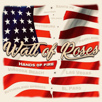 Wall of Roses - Hands of Fire