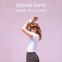 Geena Kaye - Hear My Song