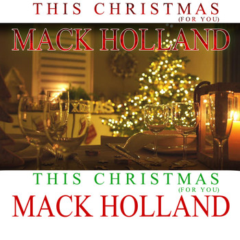 Mack Holland - This Christmas (For You)