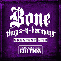 Bone Thugs-N-Harmony - Greatest Hits (Real Talk Ent. Edition [Explicit])