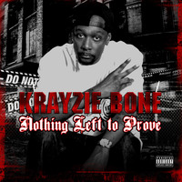 Krayzie Bone - Nothing Left to Prove