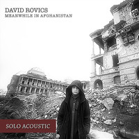 David Rovics - Meanwhile in Afghanistan (Solo Acoustic)