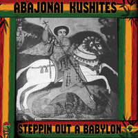 Abajonai Kushites - Steppin out a Babylon