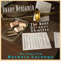 Duane Benjamin - The Bone Cleaner Shuffle (feat. Barbara Laronga)