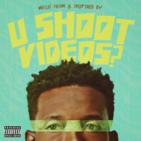 Various Artists - U Shoot Videos? (Music from and Inspired by the Film) (Explicit)