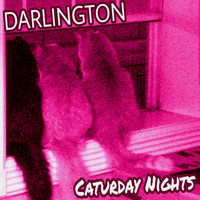 Darlington - Caturday Nights (Explicit)