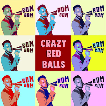 Crazy Red Balls - Bom Bom (Explicit)