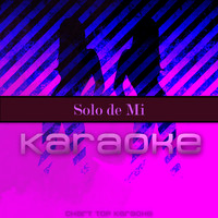 Chart Top Karaoke - Solo de Mi (Originally Performed by Bad Bunny) (Karaoke Version)