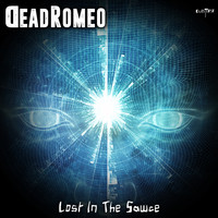 DeadRomeo - Lost in the Sawce