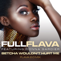Full Flava - Betcha Wouldn't Hurt Me (Flava 2.0 Mix)