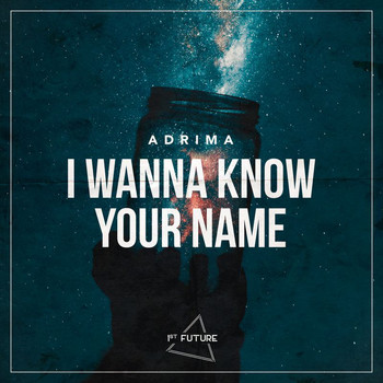 Adrima - I Wanna Know Your Name