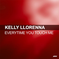 Kelly Llorenna - Everytime You Touch Me